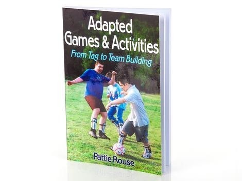 Adapted Games and Activities From Tag to Team Building Book 36-044