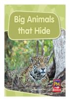 Big Animals that Hide-Guided Reading Books, Houghton Mifflin 978-0-544-00424-5