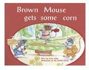 Brown Mouse Gets Some Corn (Level F), Houghton Mifflin Harcourt 978-0-763-53828-6
